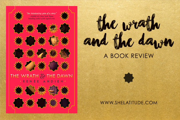 Book Review The Wrath and The Dawn Renee Ahdieh