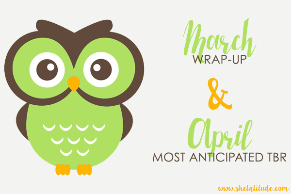 March-Wrap-Up-&-April-TBR-She-Latitude