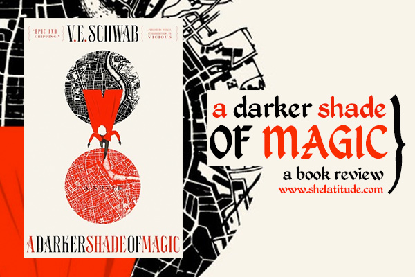 Book-Review-A-Darker-Shade-of-Magic-VE-Schwab