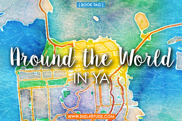 Around-the-World-in-YA-Book-Tag-She-Latitude-Blog