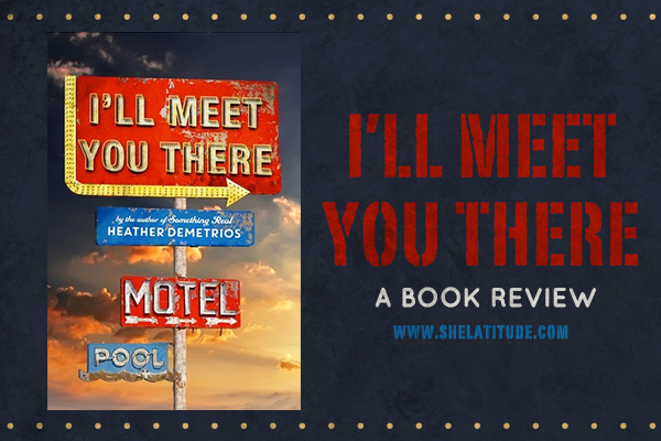 I'll-Meet-You-There-Heather-Demetrios-Book-Review-YA