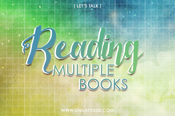 Let's-Talk-Reading-Multiple-Books-At-A-Time-She-Latitude-Book-Blog
