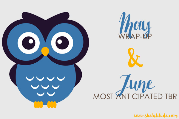 May-Wrap-Up-June-TBR-Book-Blog-She-Latitude