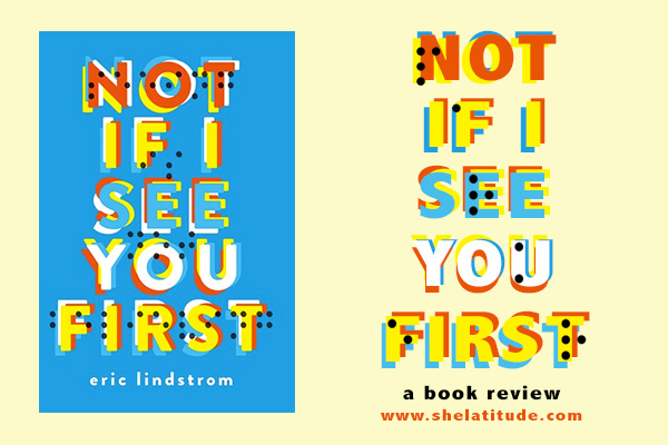 Not-If-I-See-You-First-Eric-Lindstorm-Book-Review-She-Latitude