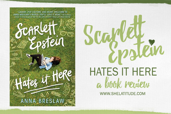 Scarlett-Epstein-Hates-It-Here-Anna-Breslaw-Book-Review-She-Latitude