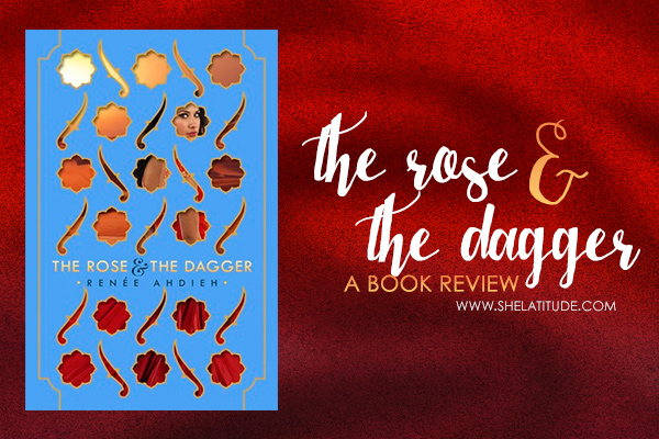 The-Rose-and-the-Dagger-Renee-Ahdieh-Book-Review