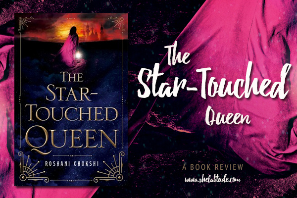The-Star-Touched-Queen-Book-Review-She-Latitude