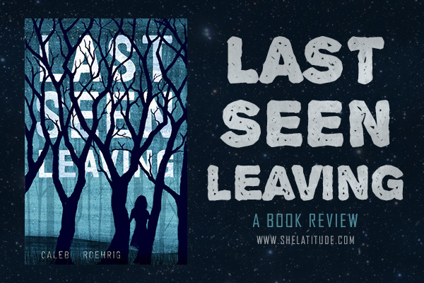 Last-Seen-Leaving-Caleb-Roehrig-Book-Review