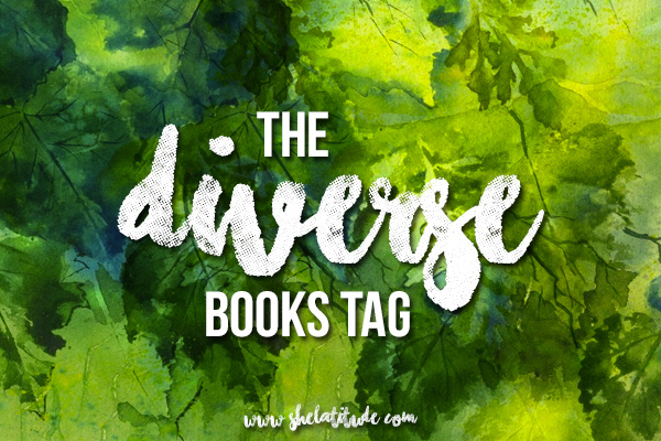 The-Diverse-Books-Tag-She-Latitude-Diverse-Books-YA