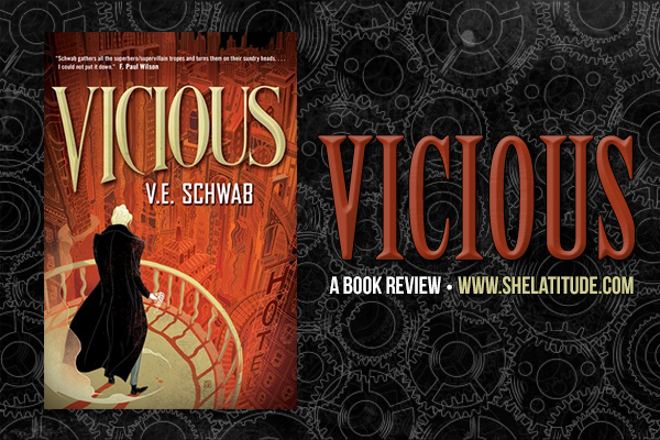 Vicious-V.-E.-Schwab-Book-Review-She-Latitude