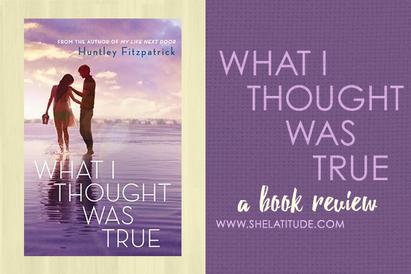 What-I-Thought-Was-True-Huntley-Fitzpatrick-Book-Review