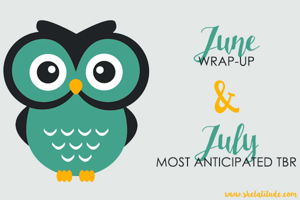 June-Wrap-Up-&-July-TBR-She-Latitude-Book-Blog