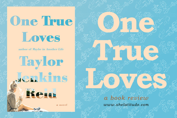 One-True-Loves-Taylor-Jenkins-Reid-Book-Review