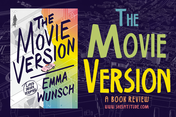 The-Movie-Version-Emma-Wunsch-ARC-Book-Review