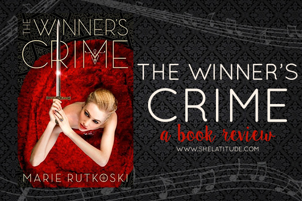 The-Winner's-Crime-Marie-Rutkoski-Book-Review-She-Latitude