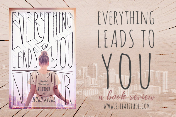 Everything-Leads-to-You-Book-Review-Nina-Lacour