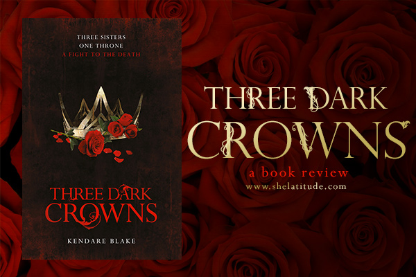 three-dark-crowns-kendare-blake-book-review