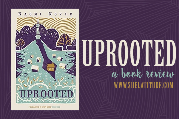 Uprooted-Book-Review-Naomi-Novik