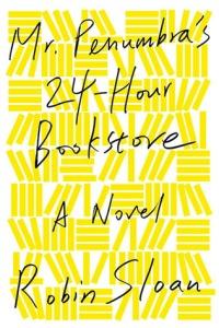 mr-penumbras-24-hour-bookstore-robin-sloan