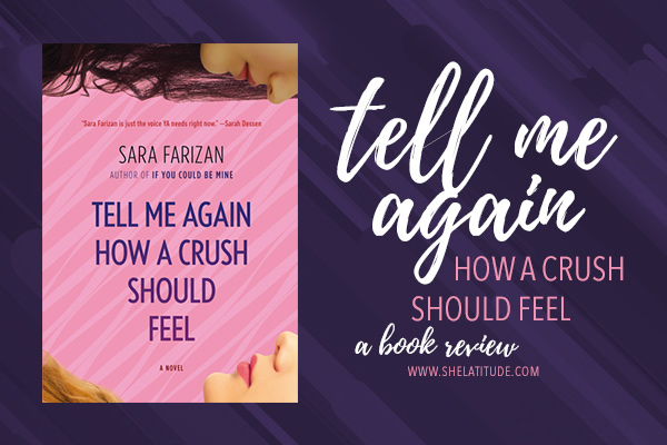 tell-me-again-how-a-crush-should-feel-sara-farizan-book-review