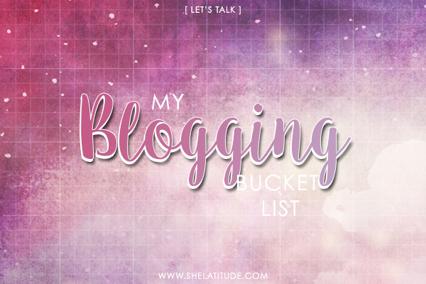 lets-talk-my-blogging-bucket-list-blogging-goals