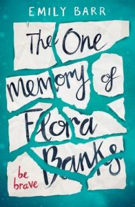 the-one-memory-of-flora-banks-emily-barr