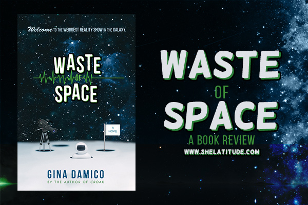 waste-of-space-gina-damico-book-review-she-latitude